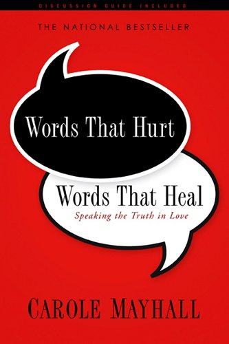 Words That Hurt, Words That Heal: Speaking the Truth in Love by Brand: NavPress