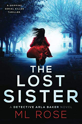 THE LOST SISTER: A stunning crime thriller full of twists (Detective Arla Baker Series)