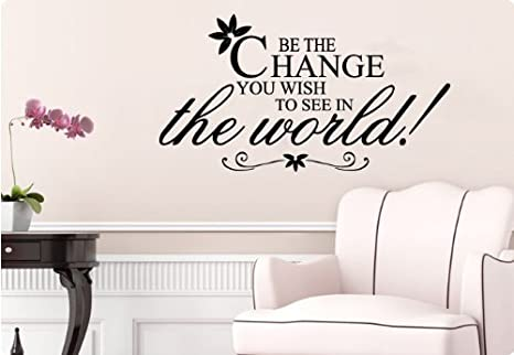 Amazon Com Gandhi Be The Change You Wish To See In The World Wall Decal Sticker Inspirational Motivational Saying Home Kitchen
