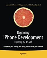 Beginning iPhone Development: Exploring the iOS SDK, 7th Edition Front Cover