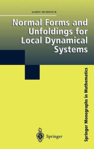 Normal Forms and Unfoldings for Local Dynamical Systems (Springer Monographs in Mathematics)