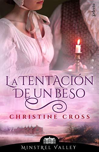 La tentación de un beso (Minstrel Valley 4) por Christine Cross