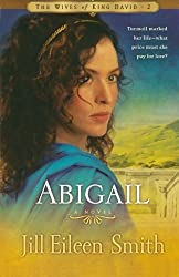 Abigail: A Novel (The Wives of King David) by Jill Eileen Smith (2010) Paperback