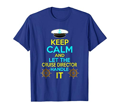 Naval Uniform (Mens FUNNY LET THE CRUISE DIRECTOR HANDLE IT T-SHIRT Large Royal Blue)