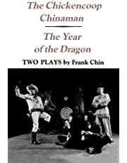 The Chickencoop Chinaman and The Year of the Dragon: Two Plays