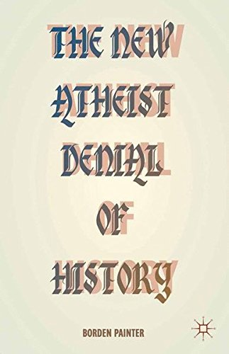 The New Atheist Denial of History