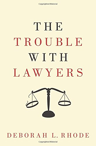 The Trouble with Lawyers [Deborah L. Rhode] (Tapa Dura)