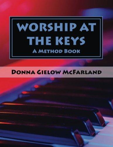 - Worship at the Keys: A Method Book