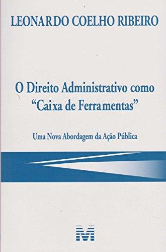 Direito Administrativo Como Caixa de Ferramentas