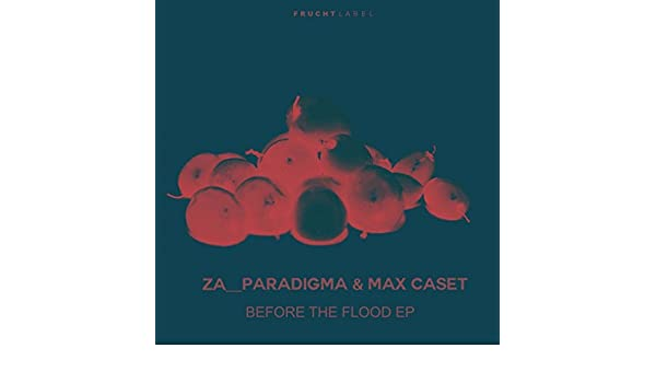Before The Flood EP de Max Caset Za__Paradigma en Amazon Music - Amazon.es