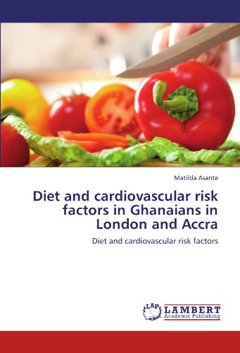 Diet and cardiovascular risk factors in Ghanaians in London and Accra: Diet and cardiovascular risk factors