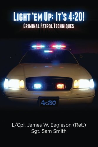Read Online Light 'em Up: It's 4:20!: Criminal Patrol Techniques ebook
