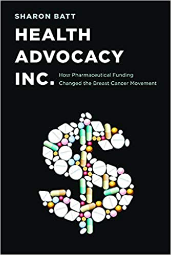 Health Advocacy Inc. How Pharmaceutical Funding Changed the Breast Cancer Movement