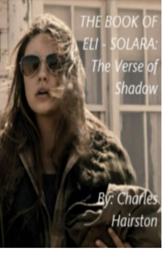 The Book of Eli - Solara: The Verse of Shadow: Charles C