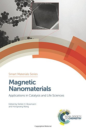 Magnetic Nanomaterials: Applications in Catalysis and Life Sciences (Smart Materials Series)