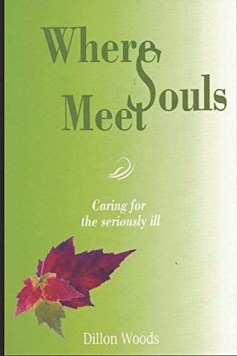 Where Souls Meet: Caring for the seriously ill