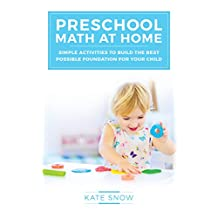 Preschool Math at Home: Simple Activities to Build the Best Possible Foundation for Your Child