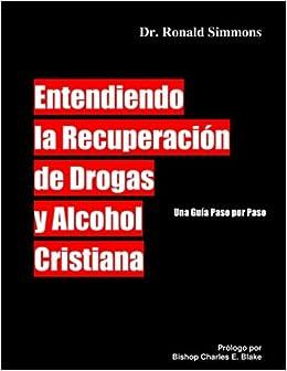 Book Entendiendo La Recuperacion de Drogas y Alcohol Cristiana