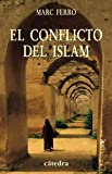 El conflicto del islam / The conflict of Islam (Historia Serie Menor) (Spanish Edition)