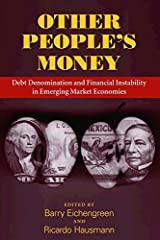 Other People's Money: Debt Denomination and Financial Instability in Emerging Market Economies Kindle Edition