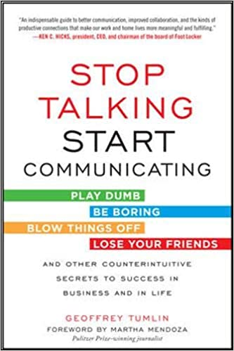 Stop Talking, Start Communicating: Counterintuitive Secrets ...
