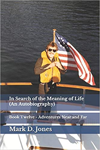 In Search of the Meaning of Life An Autobiography : Book Twelve ...