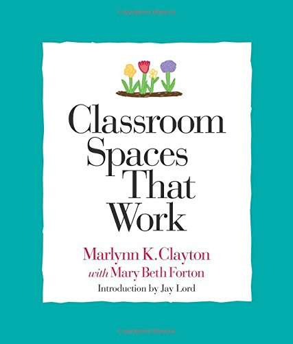 Classroom Spaces That Work by Northeast Foundation for Children