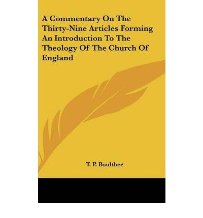A Commentary on the Thirty-Nine Articles Forming an Introduction to the Theology of the Church of England(Hardback) - 2007 Edition PDF