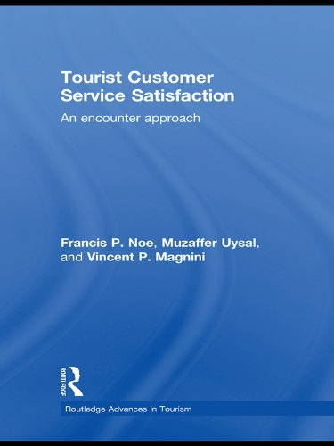Tourist Customer Service Satisfaction: An Encounter Approach (Advances in Tourism) Pdf