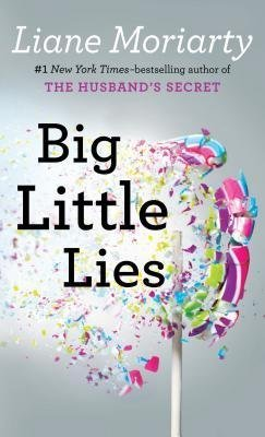 BY Moriarty, Liane ( Author ) [{ Big Little Lies - Large Print By Moriarty, Liane ( Author ) Aug - 06- 2014 ( Hardcover ) } ]