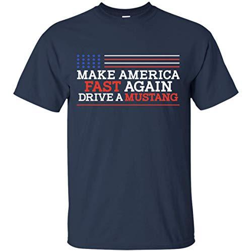 Make America Fast Again Drive a Mustang T-Shirt Navy