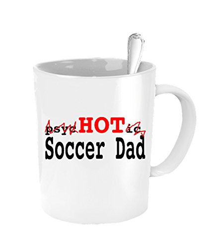 Funny Soccer Mug - Psychotic Hot Soccer Dad Unique Coffee Cup - Fathers Day Gifts From Daughter - Huge 15 Oz