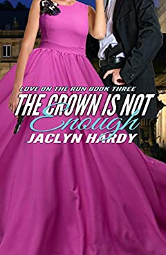 The Crown is Not Enough (Love on the Run Book 3)
