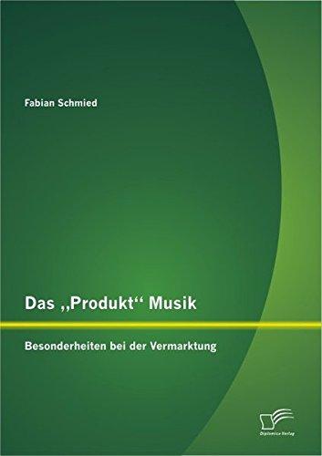 Read Online Das Produkt Musik: Besonderheiten bei der Vermarktung (German Edition) pdf