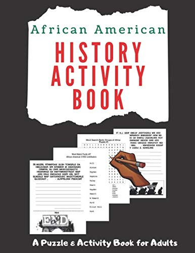 Black History Month Activities (African American History Activity Book: A Puzzle Book for Adults & Teens with Cryptograms, Word Matches & Word)