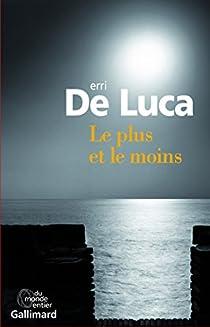 Le plus et le moins par De Luca