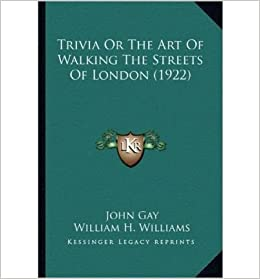 Book Trivia or the Art of Walking the Streets of London (1922) Trivia or the Art of Walking the Streets of London (1922)- Common