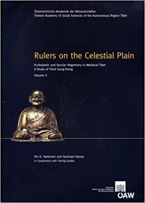 Rulers on the Celestial Plain: Ecclesiastic and Secular Hegemony in Medieval Tibet. a Study of Tshal Gung-Thang. Volume I (Veroffentlichungen Zur Sozialanthropologie)