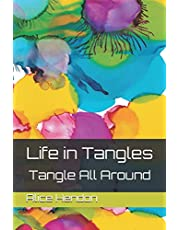 Life in Tangles: Tangle All Around