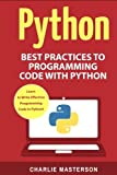 Python: Best Practices to Programming Code with Python (Python, Java, JavaScript, Code, Programming Language, Programming, Computer Programming) (Volume 3)