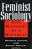 Feminist Sociology : Life Histories of a Movement, , 0813524296