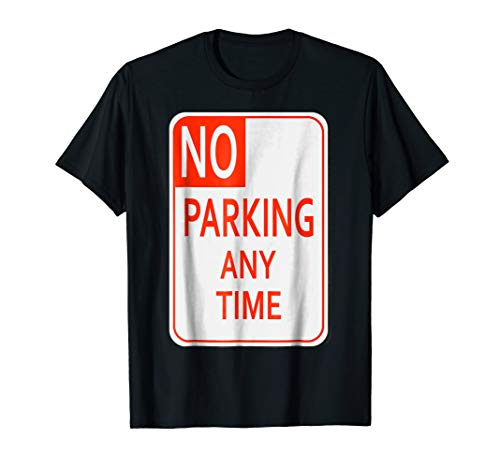 No Parking Any Time Sign Simple Halloween Costume T-Shirt ()