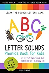 ABC Letter Sounds Phonics Book for Kids: Learn the Sounds Letters Make (Ages 4-5 - JK K and Grade 1) Paperback