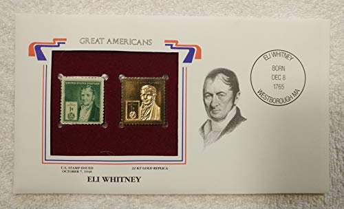 Eli Whitney - Great Americans - Postage Stamp (1940) & 22kt Gold Replica Stamp plus Info Card - Postal Commemorative Society, 2001 - Inventor, Cotton Gin, Agriculture, Manufacturing, Guns with Interchangeable Parts