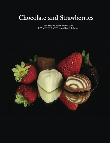 Chocolate and Strawberries: Wide ruled composition book with a romantic cover. Useful for school work, journaling and doodling