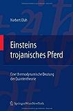 Einsteins trojanisches Pferd: Eine thermodynamische Deutung der Quantentheorie