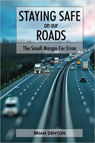 Staying Safe on our Roads The Small Margin for Error