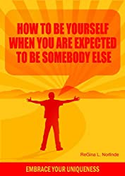 spiritual growth (How to Be Yourself When You are Expected to Be Somebody Else)