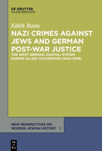 - Nazi Crimes against Jews and German Post-War Justice (New Perspectives on Modern Jewish History)