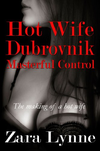 Hot-Wife-Dubrovnik-UK-Edition-Masterful-Control-Hot-Wife-in-Europe-series-a-collection-of-erotic-short-stories-about-hot-wives-and-hotwifing-Book-4